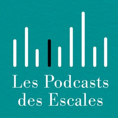Les Podcasts des Escales