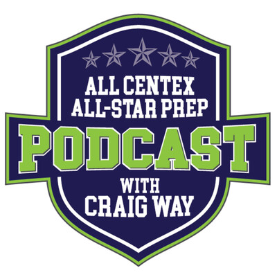 All CenTex All Star Prep Podcast with Craig Way