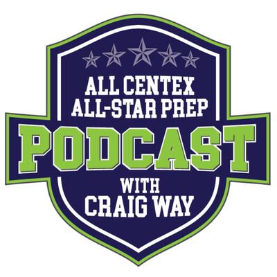 All CenTex All Star Prep Podcast with Craig Way