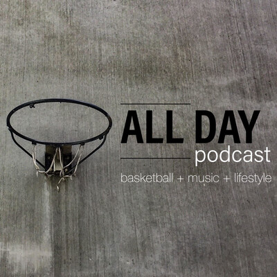 ALL DAY | basketball + music + lifestyle