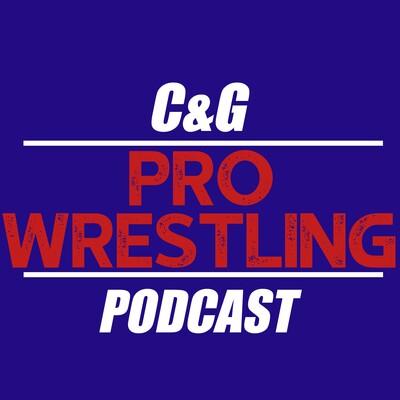 C&G Pro Wrestling Podcast