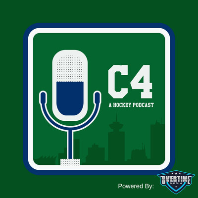 C4 Canucks Hockey Podcast: Vancouver Canucks