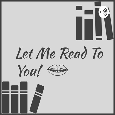 Let Me Read To You!