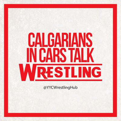 Calgarians In Cars Talk Wrestling