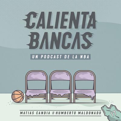 Calienta Bancas: Podcast NBA en español