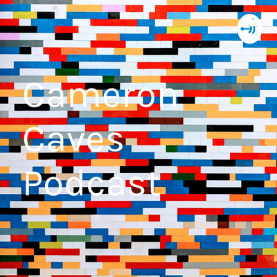 Cameron Caves Podcast