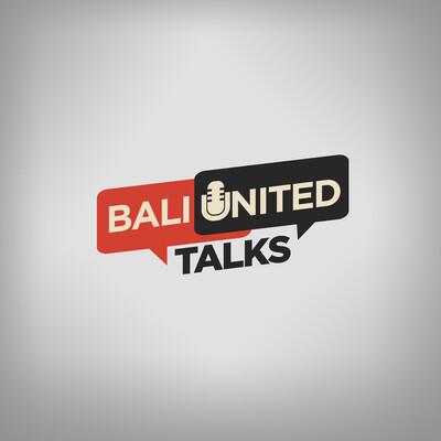 Bali United Talks