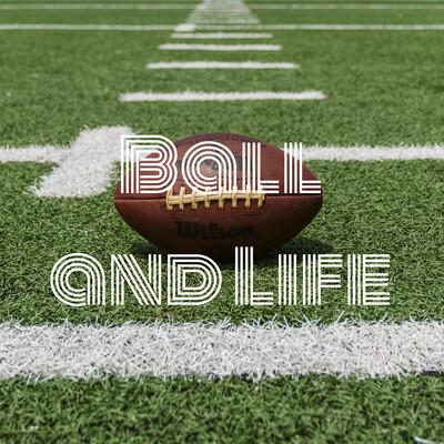 Ball and Life