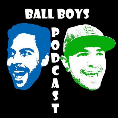 Ball Boys Podcast