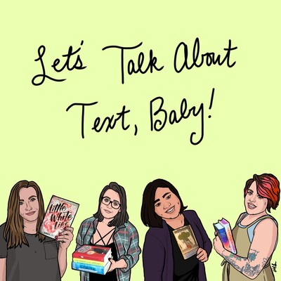 Let's Talk About Text, Baby