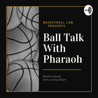 Ball Talk With Pharaoh