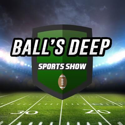 Ball's Deep Sports Show