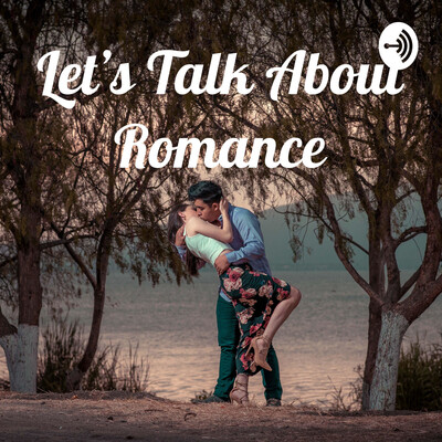 Let's Talk Romance