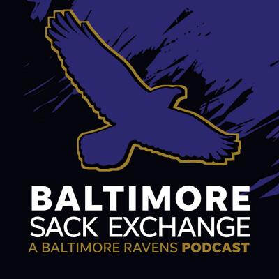Baltimore Sack Exchange: A Baltimore Ravens podcast
