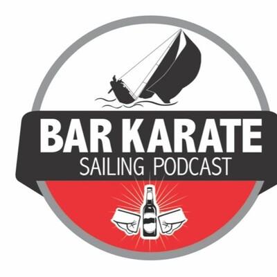 Bar Karate - The Sailing Podcast