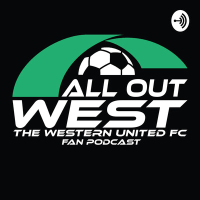 All Out West - Western United FC Podcast