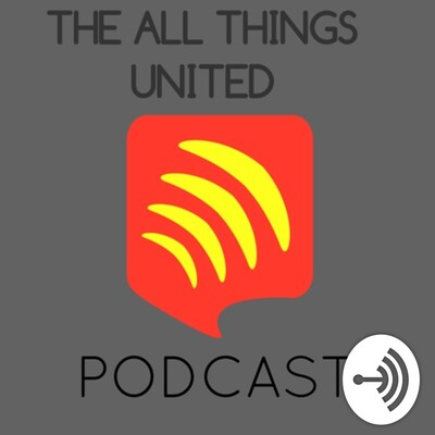All Things United Podcast