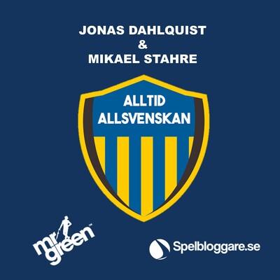 Alltid Allsvenskan med Jonas Dahlquist & Mikael Stahre