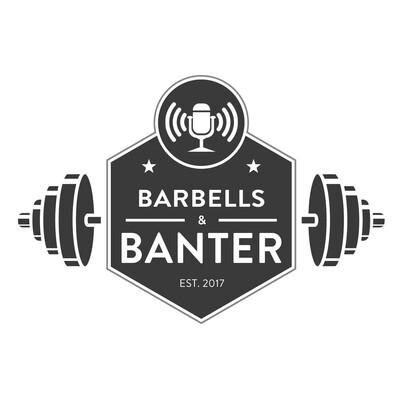 Barbells & Banter Podcast