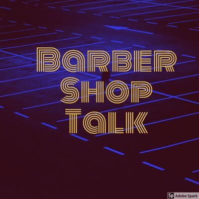 Barber Shop Talk Podcast