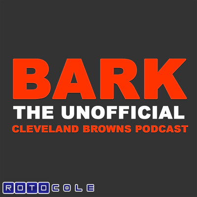 BARK: The Unofficial Cleveland Browns Podcast