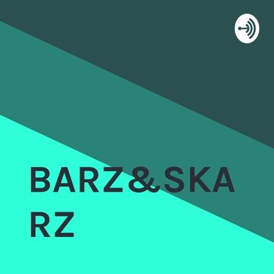 BARZ&SKARZ
