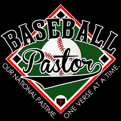 Baseball Pastor Podcast