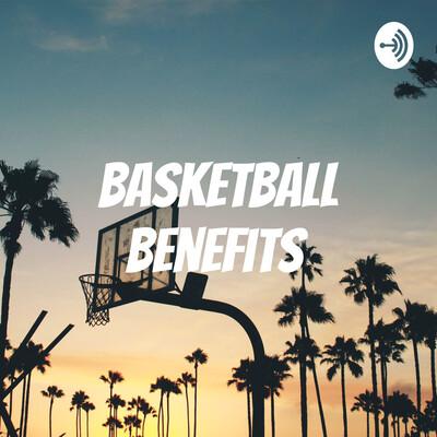 Basketball Benefits