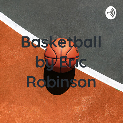 Basketball by Eric Robinson