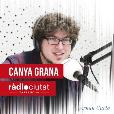 Canya Grana | Ràdio Ciutat de Tarragona