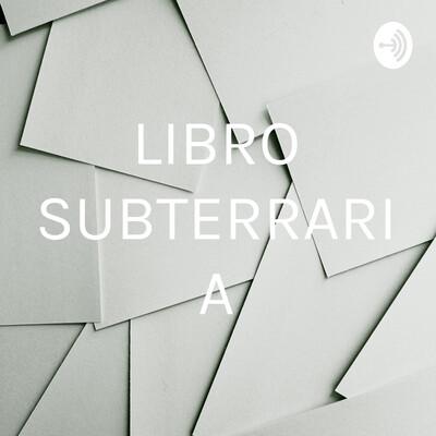 LIBRO SUBTERRARIA