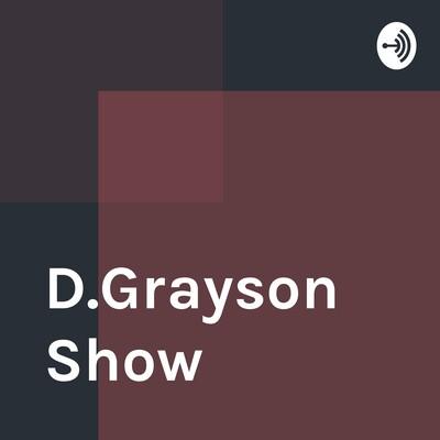 D.Grayson Show