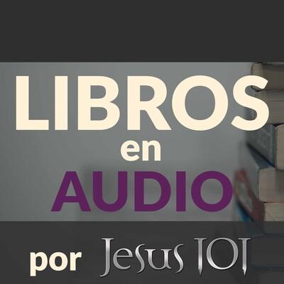Libros en Audio por Jesús 101