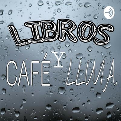 LIBROS, CAFÉ Y LLUVIA.