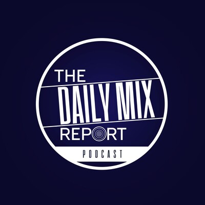 Daily Mix Report Podcast