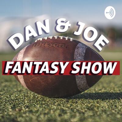 Dan & Joe Fantasy Show