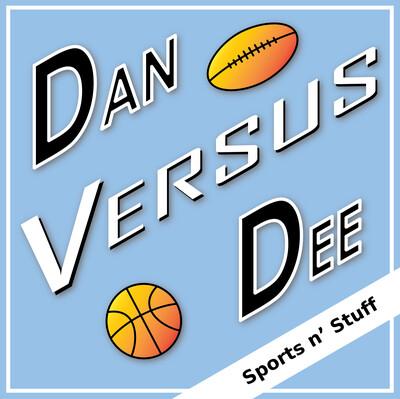 Dan Versus Dee - Sports N' Stuff