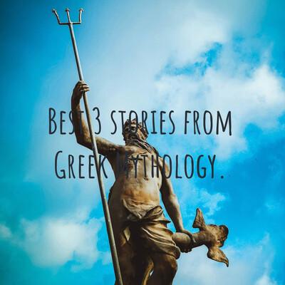 Best 3 stories from Greek Mythology.