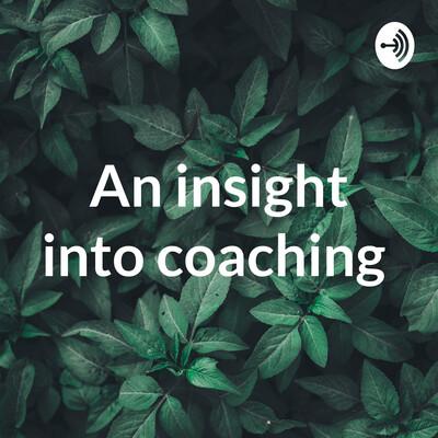 An insight into coaching