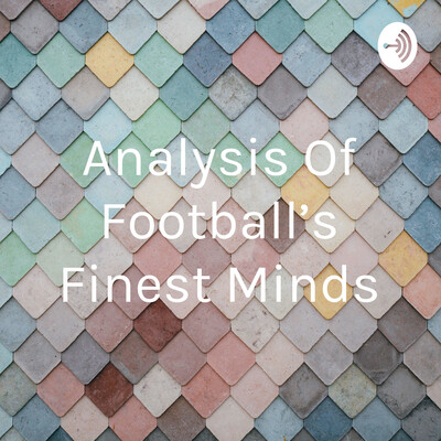 Analysis Of Football's Finest Minds