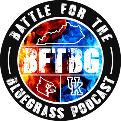 Battle For The Bluegrass (BFTBG) Podcast