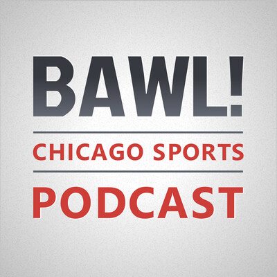 BAWL! A Chicago Sports Podcast