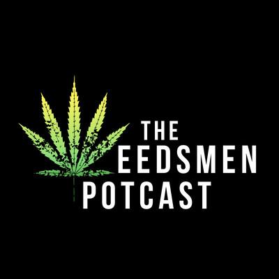 The Weedsmen Potcast