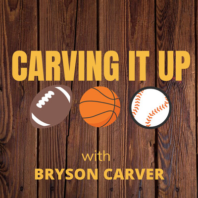 Carving It Up: with Bryson Carver