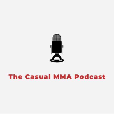 Casual MMA Podcast