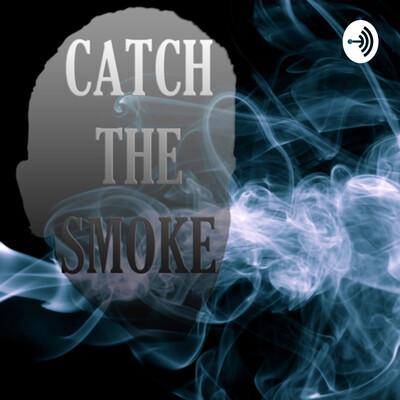 Catch the Smoke!