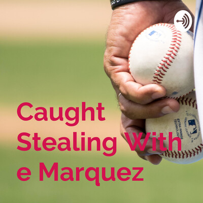 Caught Stealing With e Marquez