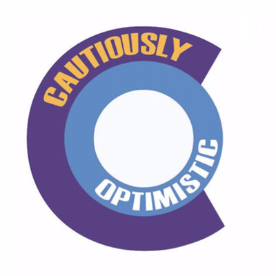 Cautiously Optimistic Podcast