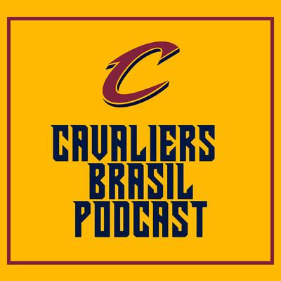 Cavaliers Brasil Podcast