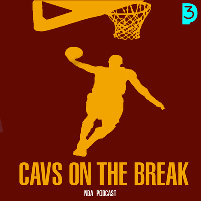 Cavs On The Break NBA Podcast